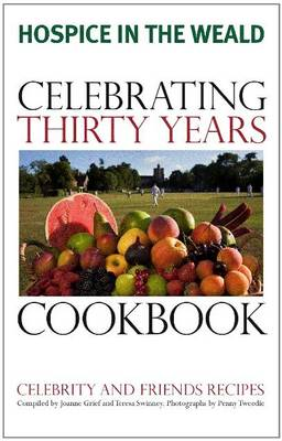 Hospice in the Weald: Celebrating 30 Years Cookbook (Paperback)