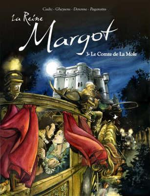 La Reine Margot: Comte De La Mole v. 3 (Hardback)