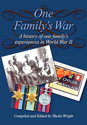One Family's War: A History of One Family's Experiences in World War II (Paperback)