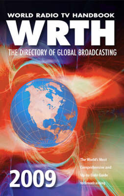 World Radio TV Handbook 2009: The Directory of Global Broadcasting (Paperback)