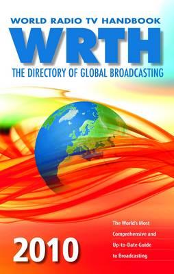 World Radio TV Handbook 2010: The Directory of Global Broadcasting (Paperback)