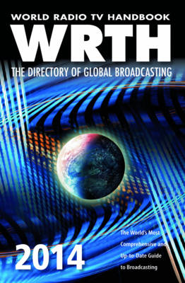 World radio tv handbook 2014: The directory of global broadcasting (Paperback)