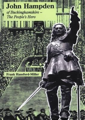 John Hampden of Buckinghamshire: The People's Hero (Paperback)