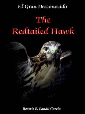 El Gran Desconocido: The Red-tailed Hawk (Paperback)