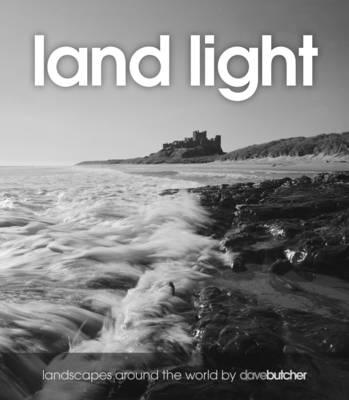 Land Light: Landscapes Around the World by Dave Butcher (Paperback)