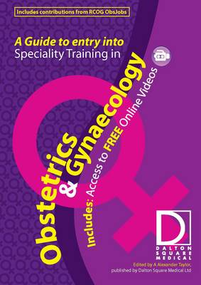 A Guide to Entry into Specialist Training in Obstetrics and Gynaecology: Home Version