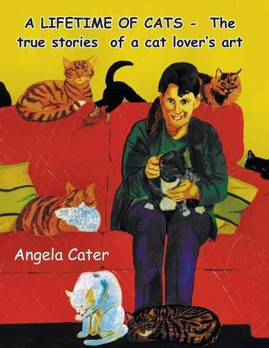 A Lifetime of Cats: The True Stories Behind the Art (Paperback)