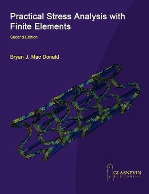Practical Stress Analysis with Finite Elements (2nd Edition) (Paperback)