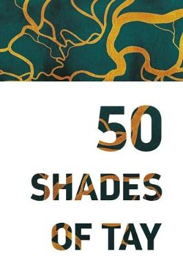 50 Shades of Tay (Paperback)