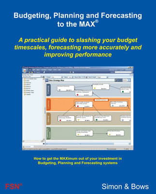 Budgeting, Planning and Forecasting to the MAX - To the MAX No. 4 (Paperback)