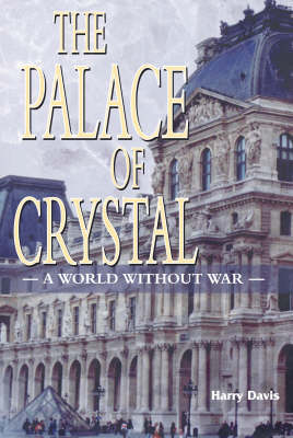 The Palace of Crystal: A World without War (Paperback)