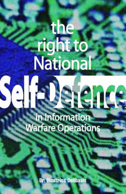 The Right to National Self-Defense: In Information Warfare Operations (Paperback)