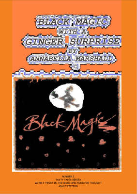 Black Magic with a Ginger Surprise - Tasty Tales for Adults Series No. 2 (Paperback)