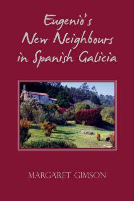 Eugenio's New Neighbours: In Spanish Galicia (Paperback)
