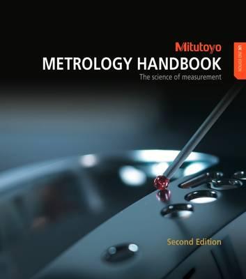 Metrology Handbook: The Science of Measurement 2016 (Paperback)