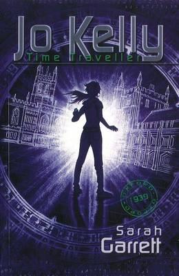Jo Kelly Time Traveller - Time Travelling Kids No. 4 (Paperback)