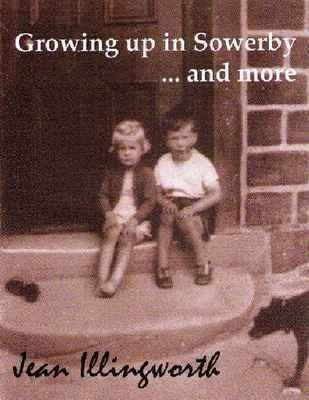 Growing Up in Sowerby ... and More (Paperback)