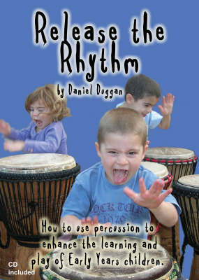 Release the Rhythm: How to Use Percussion to Enhance the Learning and Play of Early Years Children