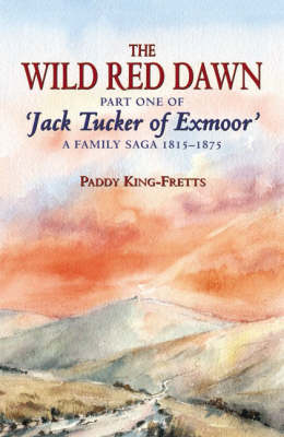 The Wild Red Dawn - Jack Tucker of Exmoor No. 1 (Paperback)