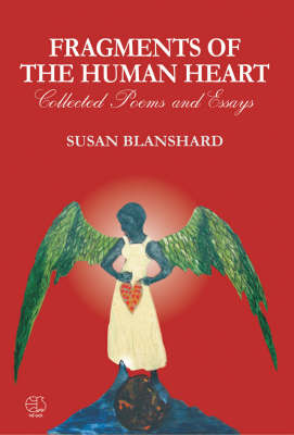Fragments of the Human Heart: Collected Poems and Essays 2000-2007 (Paperback)