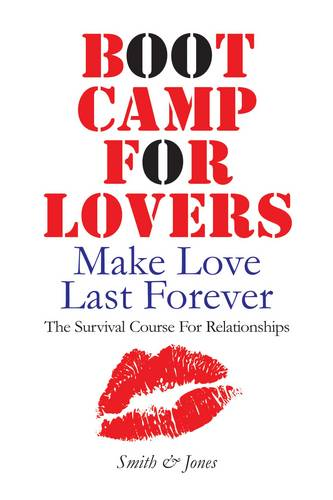 Boot Camp for Lovers: Make Love Last Forever.  The Survival Course for Relationships (Paperback)