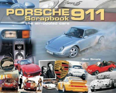 Porsche 911 Scrapbook: The Air-Cooled Cars - Original Scrapbook (Hardback)