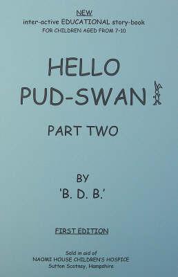 Hello Pud-swan: Pt. 2 (Hardback)