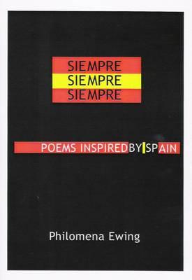 Siempre Siempre Siempre: Poems Inspired by Spain (Paperback)