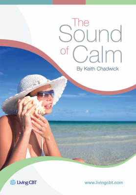 The Sound of Calm: A CBT Approach to Stress Management (CD-Audio)