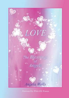 Love- the Blessings of Angels (Spiral bound)