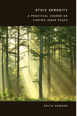 Stoic Serenity: A Practical Course on Finding Inner Peace (Hardback)