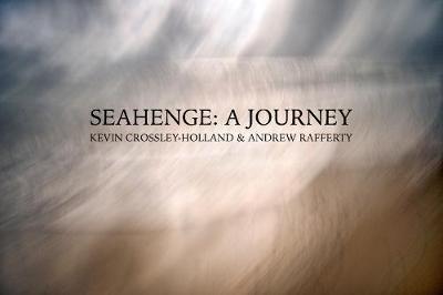 SEAHENGE: A JOURNEY (Hardback)