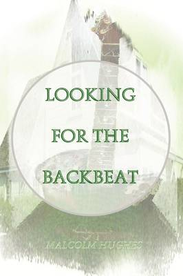 Looking for the Backbeat (Paperback)