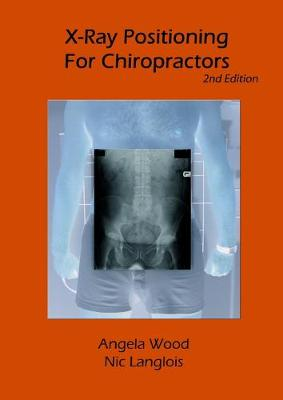 X-Ray Positioning for Chiropractors 2nd Edition (Paperback)