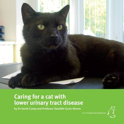 Caring for a Cat with Lower Urinary Tract Disease (Paperback)
