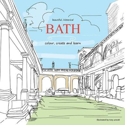 Beautiful, Historical Bath: Colour, Create and Learn (Paperback)