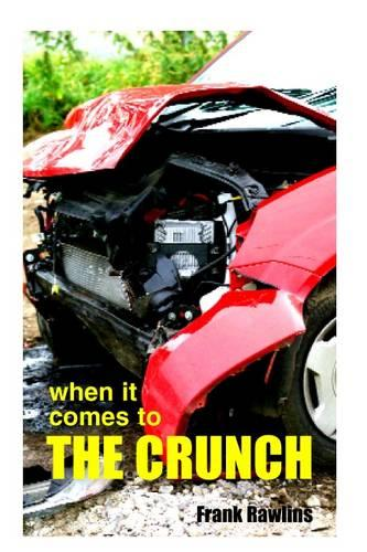 When it Comes to the Crunch (Paperback)