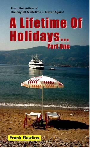 A Lifetime of Holidays ... Part One: Part one (Paperback)