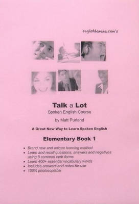 English Banana.com's Talk a Lot Spoken English Course: Bk. 1: Elementary (Spiral bound)