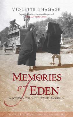 Memories of Eden: A Journey Through Jewish Baghdad (Hardback)