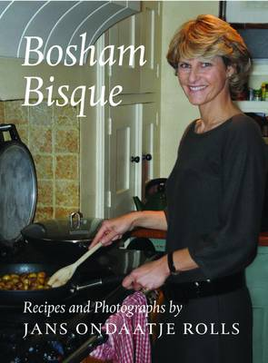 Bosham Bisque: A Family Cookbook (Paperback)