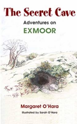 The Secret Cave: Adventures on Exmoor (Hardback)
