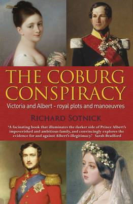 The Coburg Conspiracy: Royal Plots and Manoeuvres (Paperback)