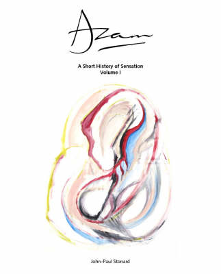Azam - A Short History of Sensation Volume 1: v. 1 (Hardback)