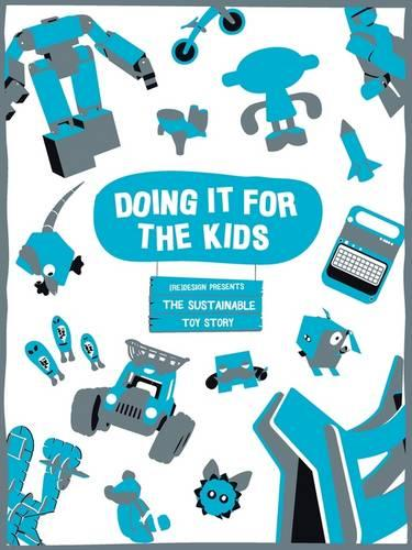 Doing It for the Kids: The Sustainable Toy Story (Paperback)