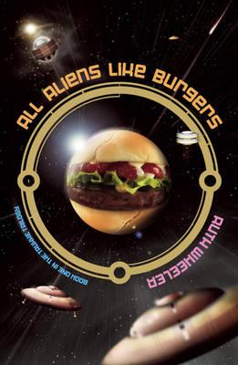 All Aliens Like Burgers (Paperback)