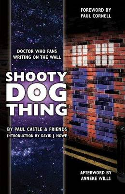 Shooty Dog Thing: Doctor Who Fans Writing on the Wall (Paperback)