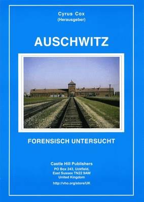 Auschwitz: Forensisch Untersucht