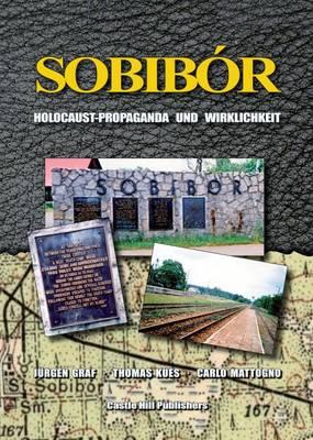 Sobibor: Holocaust Propaganda und Wirklichkeit (Paperback)