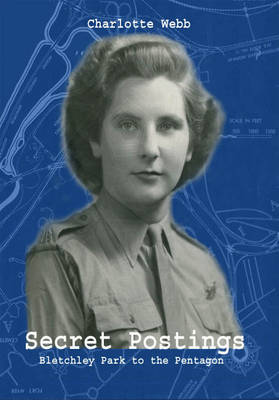 Secret Postings: Bletchley Park to the Pentagon (Paperback)